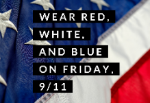 American Flag with text - wear red, white, and blue on Friday 9/11